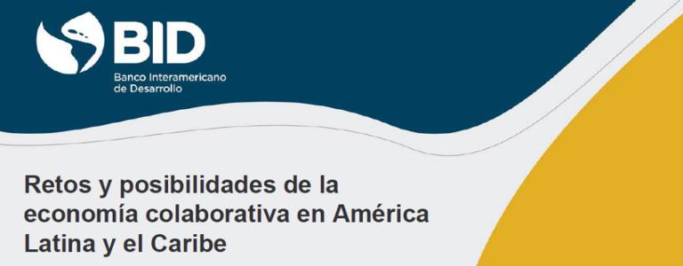 Retos y posibilidades de la economia colaborativa en América Latina y el Caribe (BID, 2017)