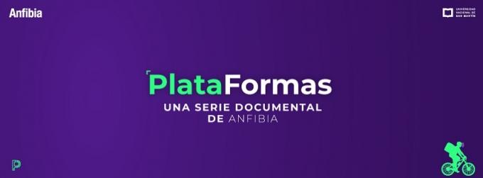 """""""PlataFormas"""" una serie documental de 3 capítulos sobre la economía de plataformas en Argentina"""