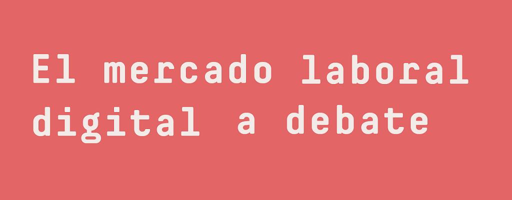 El mercado laboral digital a debate: Plataformas, Trabajadores, Derechos y WorkerTech (COTEC, 2019)