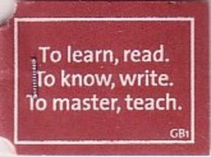 To-learn-read-To-know-write-To-master-teach-GB1