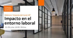 ¿Cómo afectará el Covid-19 al entorno laboral? – Ciclo Webminars Fundación Innovación Bankinter