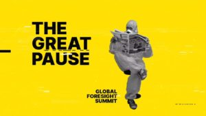 Global Foresight Summit – The Great Pause