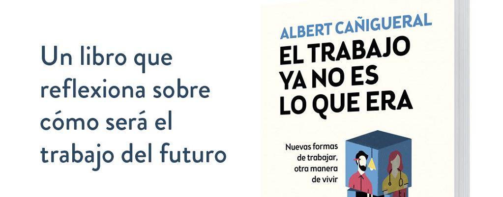 El trabajo ya no es lo que era: nuevas formas de trabajar, otras maneras de vivir (Conecta, 2020)