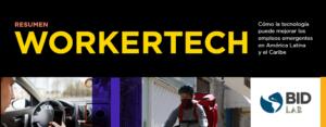 WorkerTech: Cómo la tecnología puede mejorar los empleos emergentes en LAC (BID, 2021)